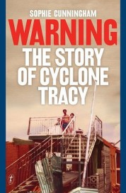 The Story of Cyclone Tracy by Sophie Cunningham.